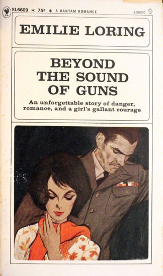 Beyond the Sound of Guns by Emilie Loring
