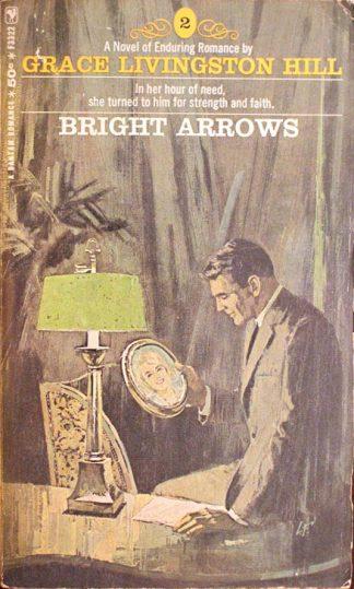 Bright Arrows by Grace Livingston Hill