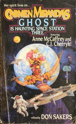 Carmen Miranda's Ghost Is Haunting Space Station 3 by Don Sakers