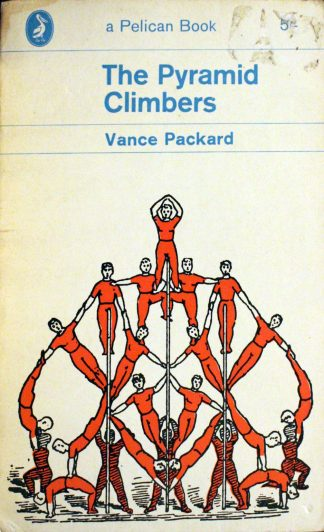 The Pyramid Climbers by Vance Packard