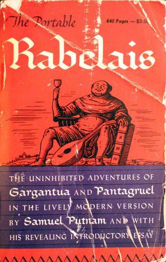 Gargantua and Pantagruel by Maitre Francois Rabelais (The Portable Rabelais) Translated by Samuel Putnam