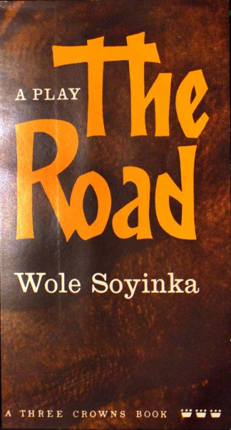 The Road a Play by Wole Soyinka