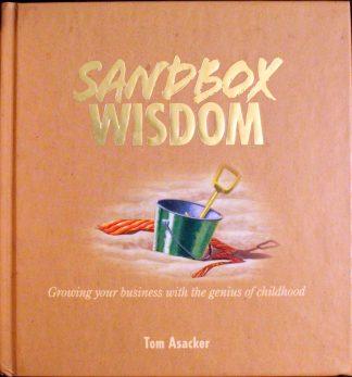 Sandbox Wisdom by Tom Asacker