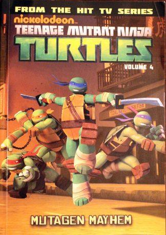 Teenage Mutant Ninja Turtles Volume 4 Mutagen Mayhem by Kevin Burke and Chris Wyatt