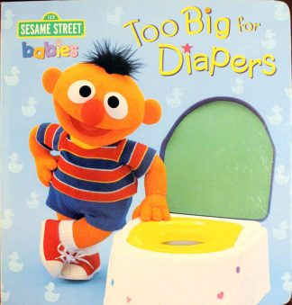 Sesame Street Babies Too Big for Diapers