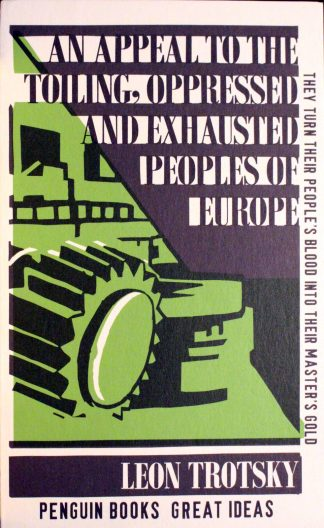 An Appeal to the Toiling, Oppressed & Exhausted Peoples of Europe by Leon Trotsky