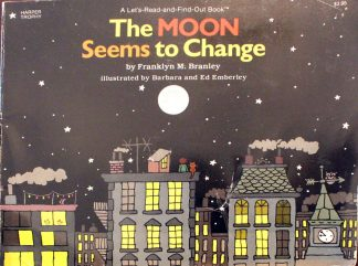 The Moon Seems to Change by Franklyn M. Branley
