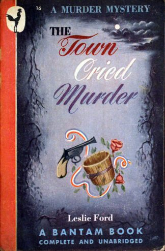 The Town Cried Murder by Leslie Ford
