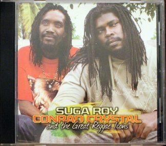 Suga Roy Conrad Crystal and the Great Reggae Icons
