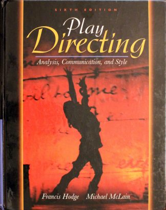 Play Directing by Frances Hodge and Michael McLain 6th Edition