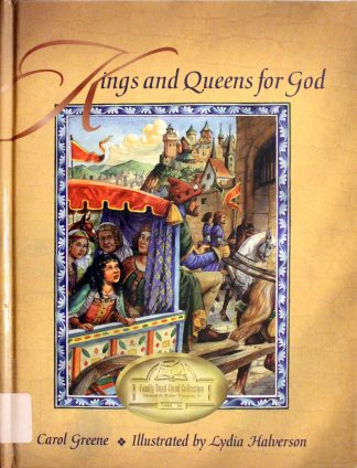 Kings and Queens for God by Carol Greene
