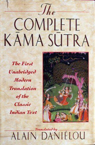 The Complete Kama Sutra Translated by Alain Danielou