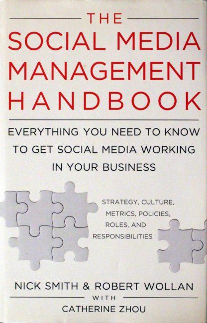 The Social Media Management Handbook by Nick Smith & Robert Wollan with Catherine Zhou