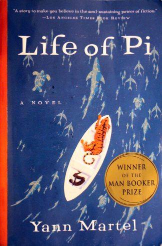 The Life of Pi a Novel by Yann Martel