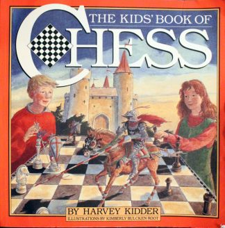 The Kids' Book of Chess by Harvey Kidder