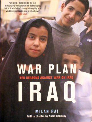 War Plan Iraq 10 Reasons Against War on Iraq by Milan Rai