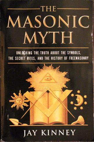 The Masonic Myth by Jay Kinney