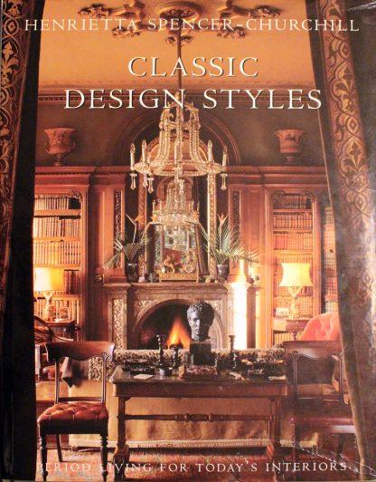 Classic Design Styles by Henrietta Spencer-Churchill