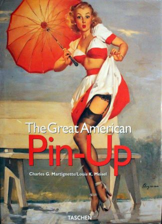 The Great American Pin-up by Charles G. Martignette and Louis K. Meisel