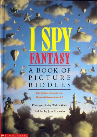 I Spy Fantasy a Book of Picture Riddles by Walter Wick and Jean Marzollo