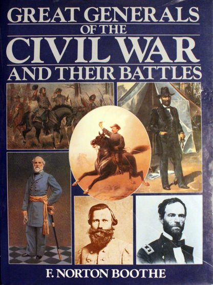 Great Generals of the Civil War and Their Battles by F. Norton Boothe