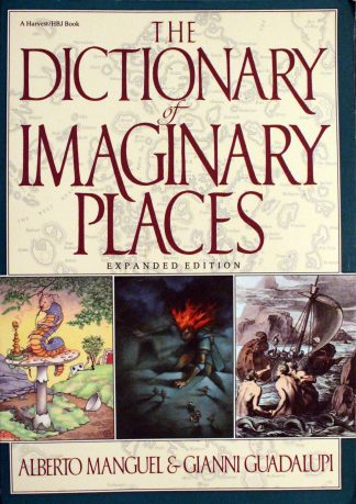The Dictionary of Imaginary Places by Alberto Manguel & Gianni Guadalupi