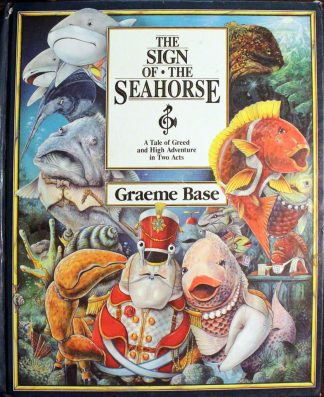 The Sign of the Sea Horse by Graeme Base