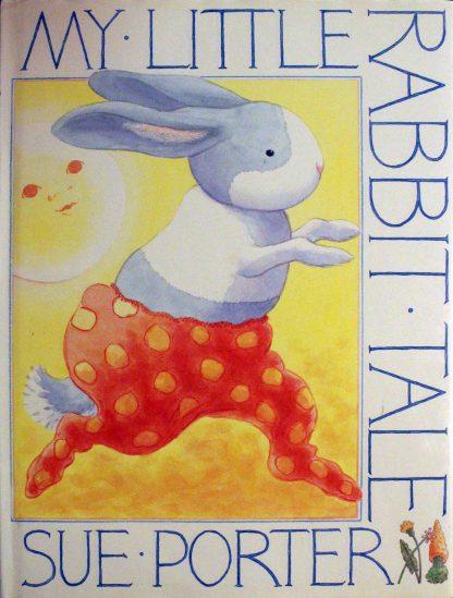 My Little Rabbit Tale by Sue Porter