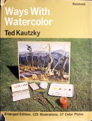 Ways With Watercolor by Ted Kautzky