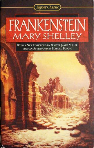 Frankenstein by Mary Shelley with a New Foreward by Walter James Miller
