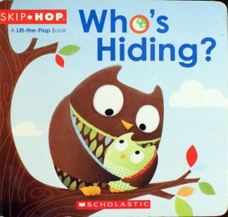 Who's Hiding A Lift the Flap Book by Weldon Swanson