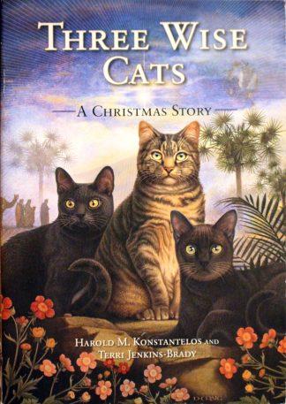 Three Wise Cats A Christmas Story by Harold M. Konstantelos and Terri Jenkins-Brady