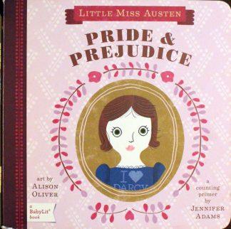 Little Miss Austen Pride & Prejudice a Counting Primer by Jennifer Adams and Alison Oliver