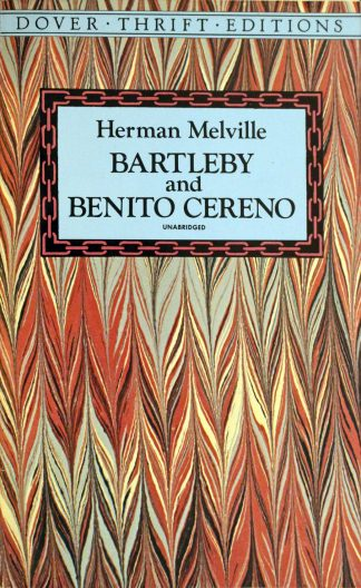 Bartleby and Benito Cereno by Herman Melville Dover Thrift Editions