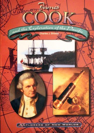 James Cook and the Exploration of the Pacific by Charles J. Shields