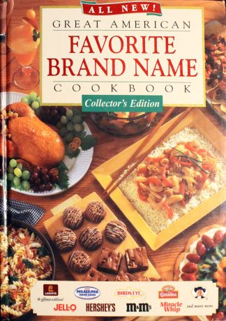 Great American Favorite Brand Name Cookbook by Publications International