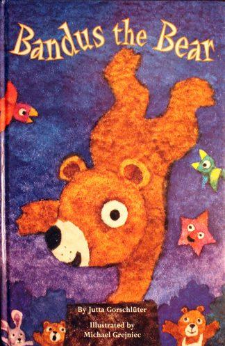 Bandus the Bear by Jutta Gorschluter