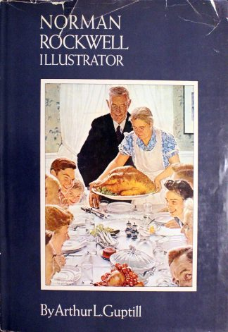 Norman Rockwell: Illustrator Hardcover – 1972 by Arthur L. Guptill (Author), Dorothy Canfield Fisher (Preface), Jack Alexander (Introduction)