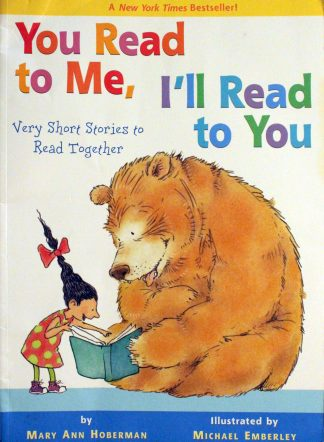 You Read to Me, I'll Read to You: Very Short Stories to Read Together (Part of the You Read to Me, I'll Read to You Series) by Mary Ann Hoberman and Michael Emberley