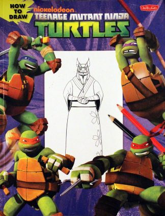 How to Draw Teenage Mutant Ninja Turtles: Learn to draw Leonardo, Raphael, Donatello, and Michelangelo step by step! by Walter Foster Creative Team (Illustrations)