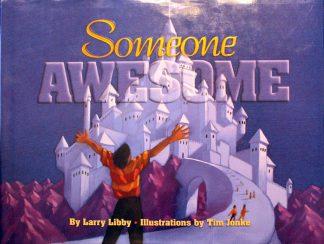 Someone Awesome Hardcover by Larry Libby (Author), Tim Jonke (Illustrator)