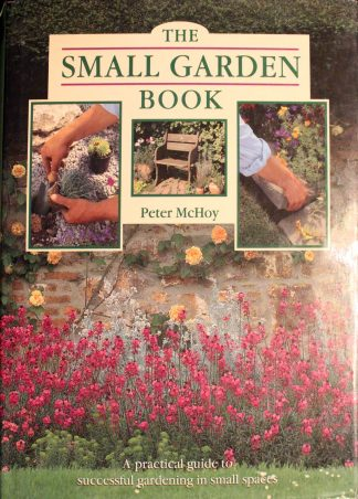 The Small Garden Book Hardcover by Peter Mchoy