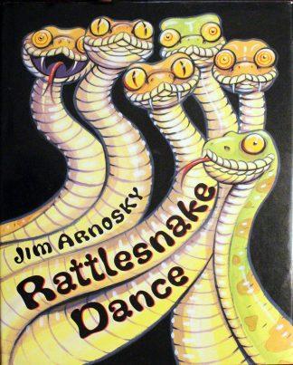 Rattlesnake Dance Hardcover by Jim Arnosky