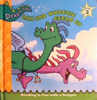 Zak and Wheezie Clean Up (Dragon Tales: Reading is Fun with a Dragon, Volume 2) by Sesame Workshop