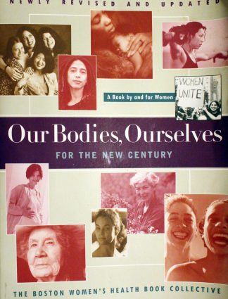 Our Bodies Ourselves For The New Century (A Touchstone book) Paperback by Boston Women's Health Book Collective (Author)
