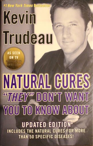 Natural Cures They Don't Want You To Know About Hardback by Kevin Trudeau (Author)