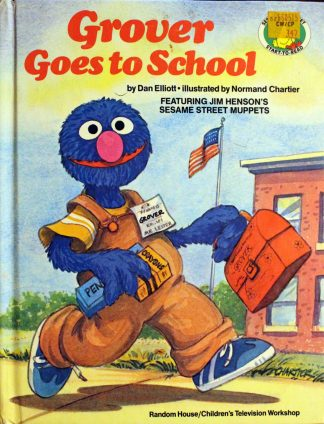 Grover Goes to School featuring Jim Henson's Sesame Street Muppets by Dan Elliott (Author), Normand Chartier (Illustrator)