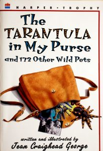 The Tarantula in My Purse: and 172 Other Wild Pets by Jean Craighead George