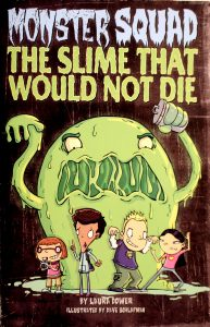 The Slime That Would Not Die (Monster Squad #1) by Laura Dower