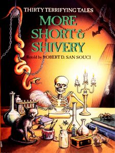 More Short and Shivery: Thirty Terrifying Tales: Thirty Terrifying Tales by Robert D. San Souci